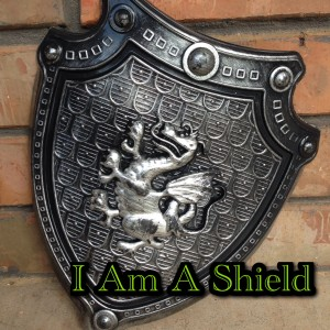 I Am A Shield